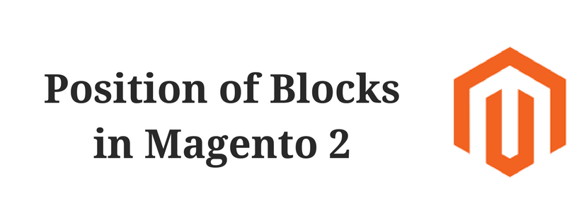 Position of Blocks in Magento 2