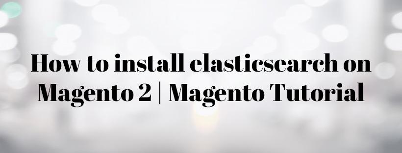 How-to-install-elasticsearch-on-Magento-2-Magento-Tutorial-2020