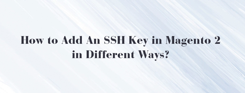 How-to-Add-An-SSH-Key-in-Magento-2