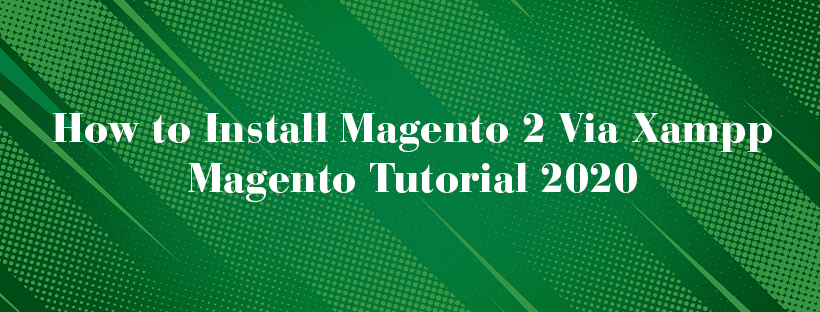How-to-Install-Magento-2-Via-Xampp